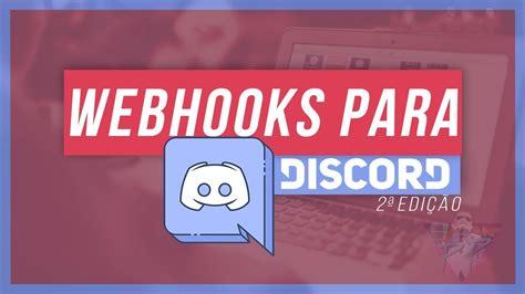 discord youtube webhook como usar webhooks no discord 2 tutorial em portugu 234 s