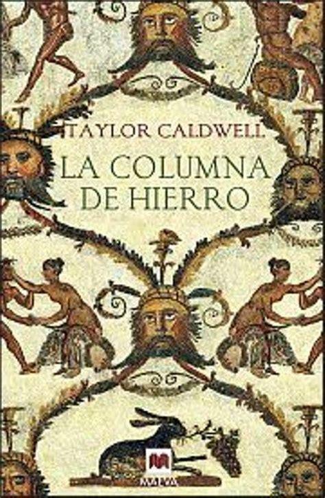 libro la columna de la la columna de hierro taylor caldwell comprar libro en fnac es