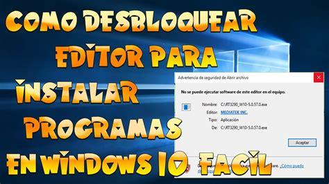 instalar visor imagenes windows 10 como desbloquear editor para instalar programas en windows