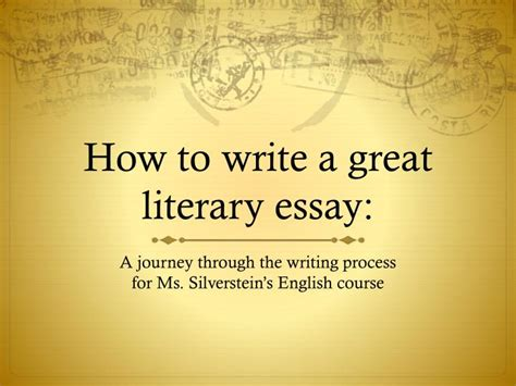 How To Write A Lit Essay by Ppt How To Write A Great Literary Essay Powerpoint Presentation Id 2845793