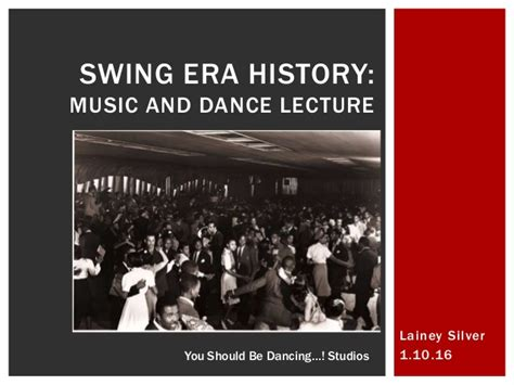 swing music history lainey s jazz music and dance history lecture slides