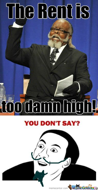 Is Too Damn High Meme - rmx the rent is too damn high by rokit64 meme center