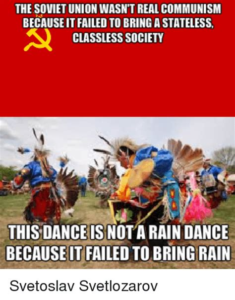 Union Memes - the soviet union wasnt real communism becauseitfailed to