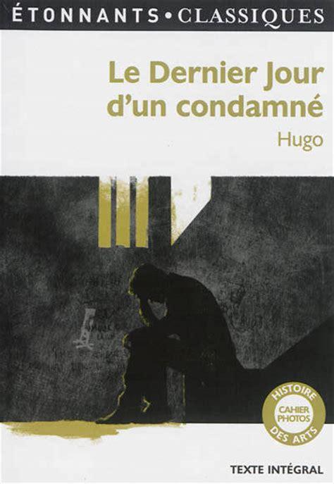 libro le dernier jour dun livre le dernier jour d un condamn 233 victor hugo flammarion gf etonnants classiques