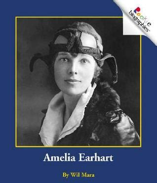 biography book on amelia earhart amelia earhart by wil mara reviews discussion