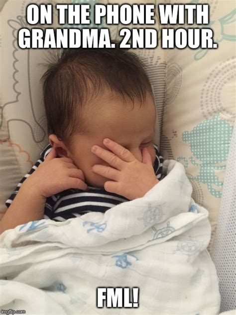 Baby On The Phone Meme - image tagged in baby fml imgflip