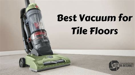 Best Vacuum For Tile Floors by Best Vacuum For Tile Floors