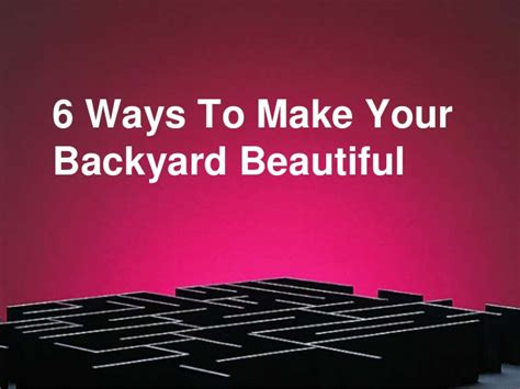 how to make your backyard beautiful on a low budget 6 ways to make your backyard beautiful