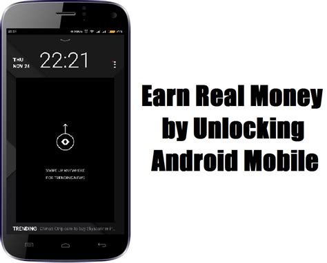 android money earn real money unlocking android screen techieswag