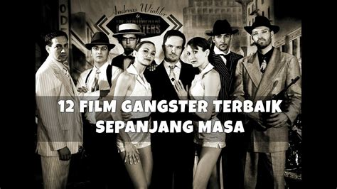 film gangster youtube 12 film gangster terbaik sepanjang masa youtube