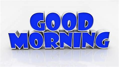 wallpaper 3d good morning good morning picture 3d impremedia net