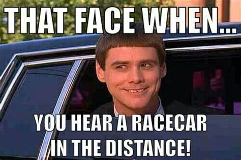 Funny Cing Memes - true story dirt is for racing asphalt is for getting
