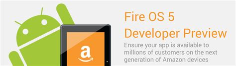 amazon developer amazon brings fire os 5 developer preview based on android