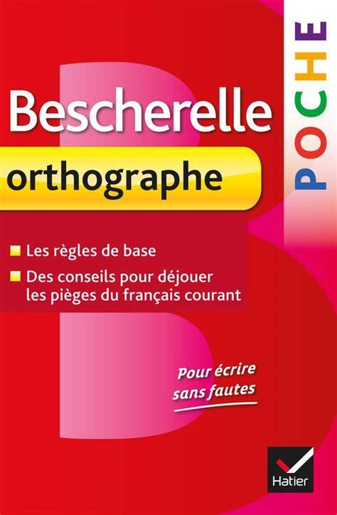 libro bescherelle bescherelle lorthographe livre bescherelle poche orthographe l essentiel de l orthographe fran 231 aise claude kannas
