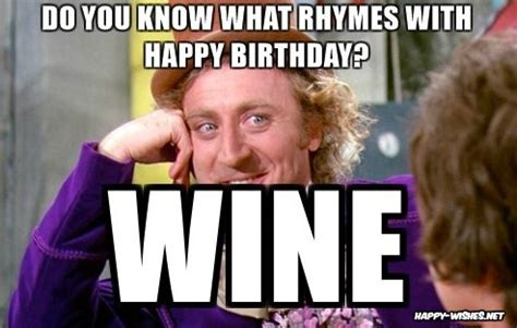 Birthday Wine Meme - happy birthday wine memes happy wishes