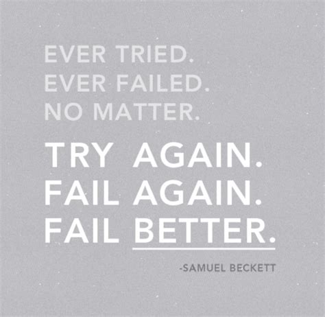 fail better i try i fail i try again i fail bette by samuel beckett
