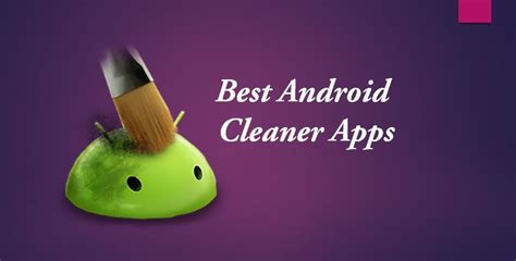 best android cleaner 7 best free boost and cache cleaner apps for android mobile