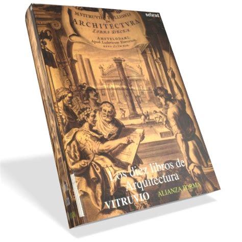 los diez libros de arquitectura pdf los diez libros de arquitectura marco vitruvio polion