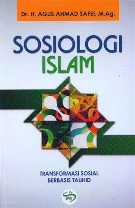 Sosiologi Islam bukukita sosiologi islam transformasi sosial