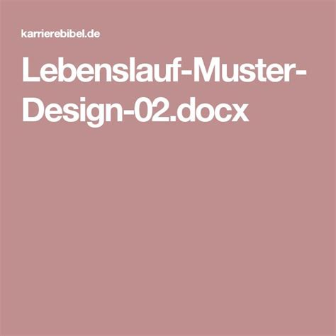 Muster Word Usage 25 best ideas about lebenslauf muster word on