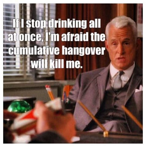 Mad Men Meme - lol roger sterling its probably true the way they drink