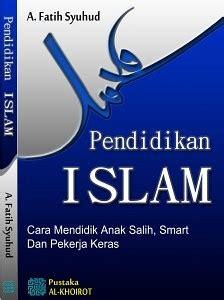 Buku Anak Cerdas Bahagia Dengan Pendidikan Positif daftar buku buku islam