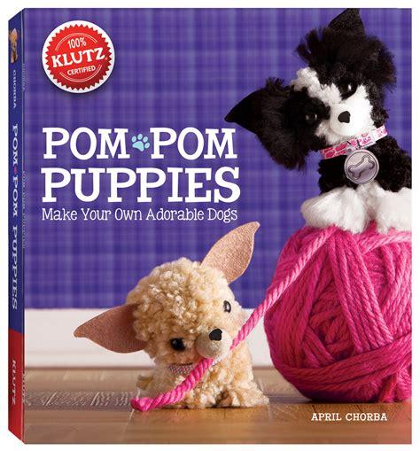 pom pom puppies new klutz pom pom puppies book and craft kit at 47 everyday savvy