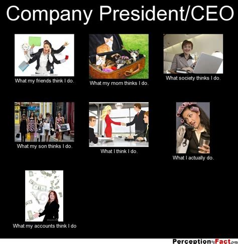 What I Do Meme - company president ceo what people think i do what i