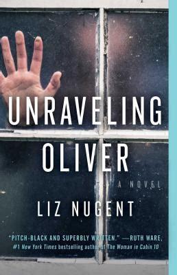 unraveling oliver a novel books unraveling oliver paperback the book cellar