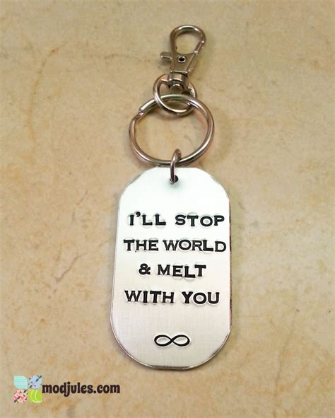 Stop The World And Melt With You by I Ll Stop The World Melt With You Keychain Sted