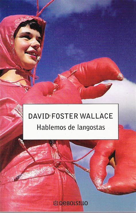 libro hablemos de langostas uno de los ensayos m 225 s hermosos de david foster wallace el dostoievsky de joseph frank poes 237 a