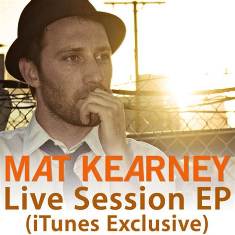 Mat Kearney Discography by Mat Kearney Quot Live Session Itunes Exclusive Quot Review