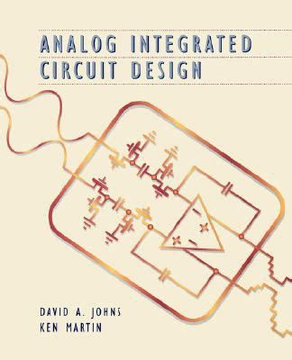 integrated circuit design international version a circuits and systems perspective analog integrated circuit design 1st edition rent 9780471144489 0471144487