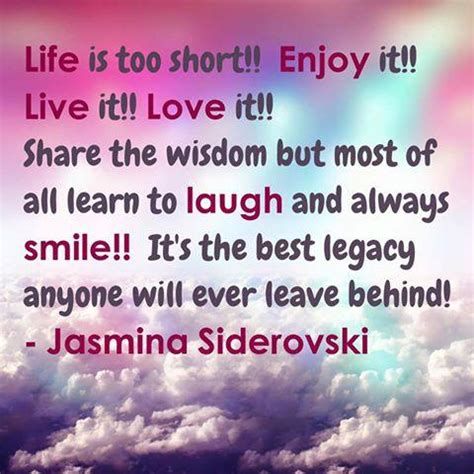 short quotes like live laugh love life is too short quotes quotes about life is too short