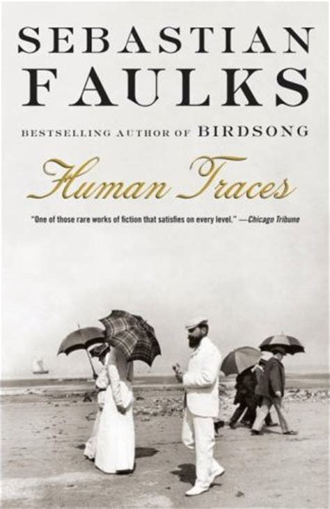 human traces sebastian faulks human traces fiction and film for french historians