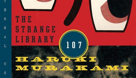 The Strange Library Ushardback 5 reasons to haruki murakami s the strange library barnes noble reads barnes noble