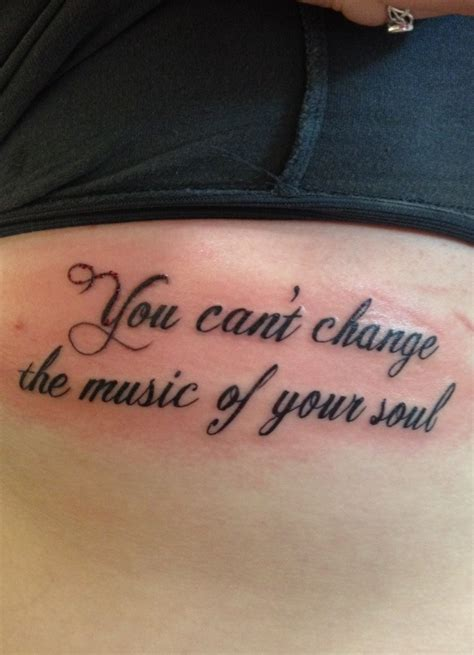 tattoo body change you can t change the music of your soul this is a quote