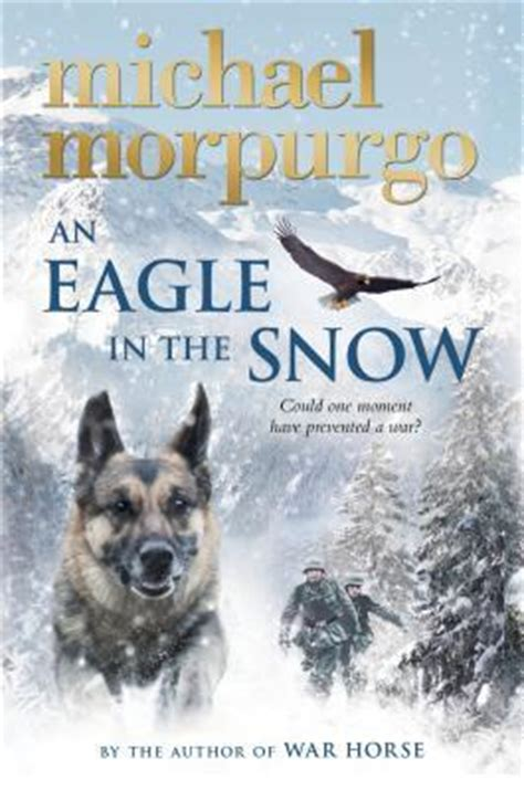 an eagle in the snow books an eagle in the snow by michael morpurgo