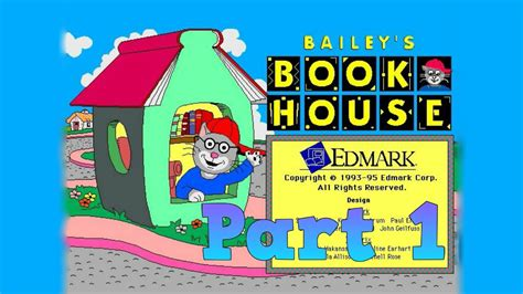the book house whoa i remember bailey s book house part 1 youtube