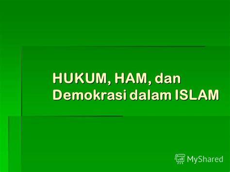 Hukum Dalam Islam презентация на тему quot hukum ham dan demokrasi dalam