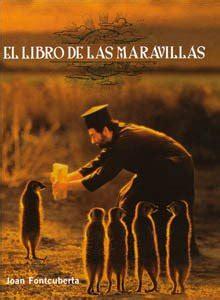 libro de las maravillas joan fontcuberta spanish edition