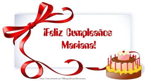 imagenes feliz cumpleaños mariana mariana felicitaciones de cumplea 241 os