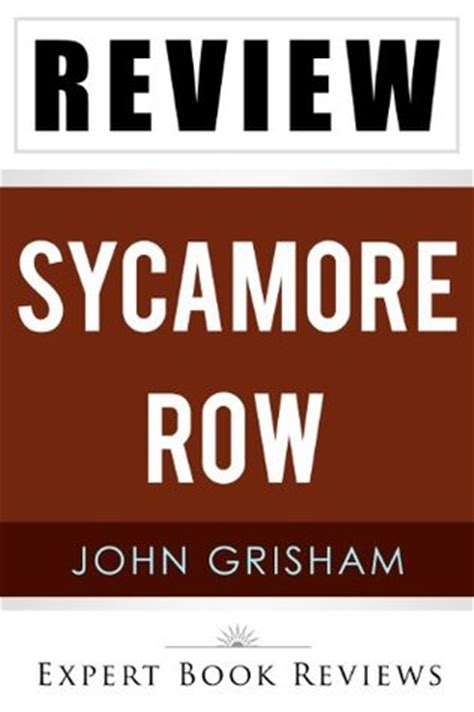 sycamore a novel books sycamore row by grisham review by expert book