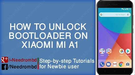 tutorial xiaomi a1 xiaomi mi a1 bootloader unlock guideline needrombd
