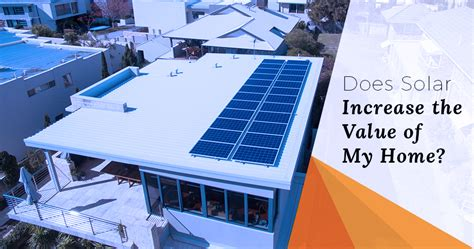 does solar increase the value of my home infinite