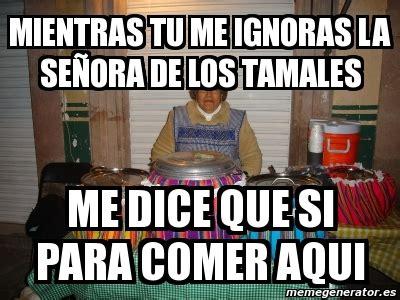 Tamales Meme - tamales meme related keywords suggestions tamales meme