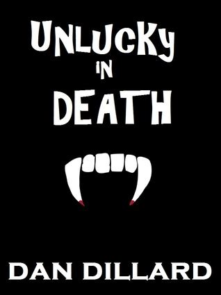unlucky or not books unlucky in by dan dillard reviews discussion
