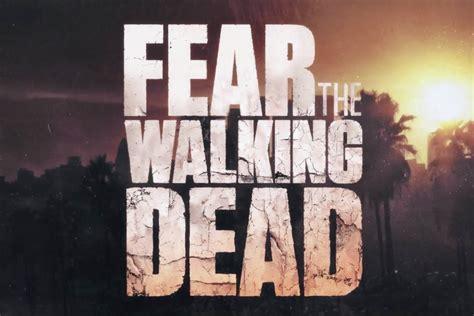 bioskopkeren fear the walking dead is fear the walking dead now better than the walking dead