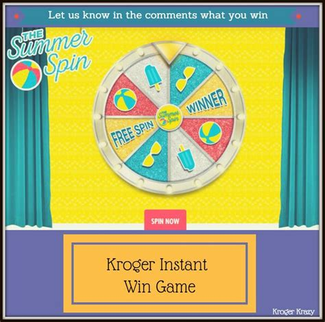 Instant Win Games Free - new kroger instant win game the summer spin kroger krazy