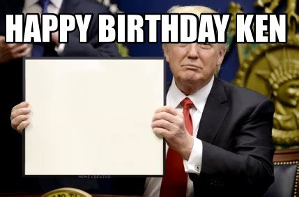 Ken Meme - meme creator happy birthday ken meme generator at